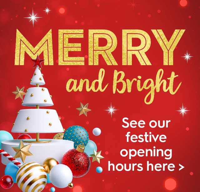 Merry & Bright - Click here to see out opening hours